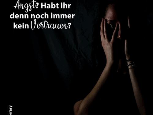 Warum habt ihr Angst?