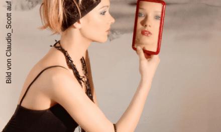 Was siehst du, wenn du in den Spiegel schaust?