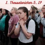 Wichtig – Hör nicht auf zu beten!