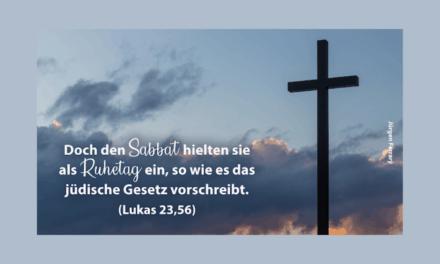 Sie hielten aber den Sabbat als Ruhetag