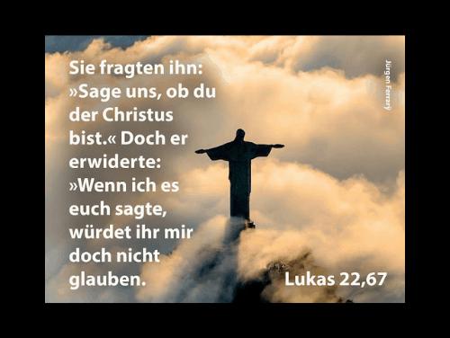 Bist du der Christus?